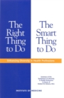 The Right Thing to Do, The Smart Thing to Do : Enhancing Diversity in the Health Professions -- Summary of the Symposium on Diversity in Health Professions in Honor of Herbert W. Nickens, M.D. - eBook