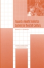 Toward a Health Statistics System for the 21st Century : Summary of a Workshop - eBook