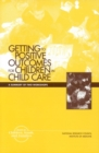 Getting to Positive Outcomes for Children in Child Care : A Summary of Two Workshops - eBook
