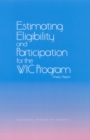 Estimating Eligibility and Participation for the WIC Program : Phase I Report - eBook