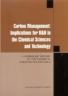 Carbon Management : Implications for R & D in the Chemical Sciences and Technology (A Workshop Report to the Chemical Sciences Roundtable) - eBook