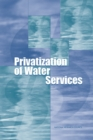 Privatization of Water Services in the United States : An Assessment of Issues and Experience - eBook