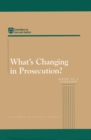 What's Changing in Prosecution? : Report of a Workshop - eBook