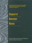 Disposal of Neutralent Wastes : Review and Evaluation of the Army Non-Stockpile Chemical Materiel Disposal Program - eBook