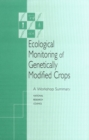 Ecological Monitoring of Genetically Modified Crops : A Workshop Summary - eBook