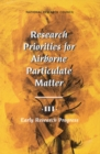Research Priorities for Airborne Particulate Matter : III. Early Research Progress - eBook