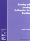 Knowing and Learning Mathematics for Teaching : Proceedings of a Workshop - eBook
