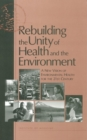 Rebuilding the Unity of Health and the Environment : A New Vision of Environmental Health for the 21st Century - eBook