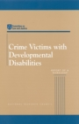 Crime Victims with Developmental Disabilities : Report of a Workshop - eBook