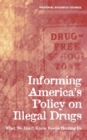 Informing America's Policy on Illegal Drugs : What We Don't Know Keeps Hurting Us - eBook