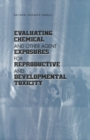 Evaluating Chemical and Other Agent Exposures for Reproductive and Developmental Toxicity - eBook