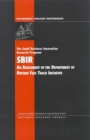 The Small Business Innovation Research Program : An Assessment of the Department of Defense Fast Track Initiative - eBook