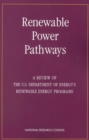 Renewable Power Pathways : A Review of The U.S. Department of Energy's Renewable Energy Programs - eBook