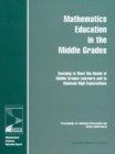Mathematics Education in the Middle Grades : Teaching to Meet the Needs of Middle Grades Learners and to Maintain High Expectations: Proceedings of a National Convocation and Action Conferences - eBook