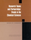Research Teams and Partnerships : Trends in the Chemical Sciences, Report of a Workshop - eBook