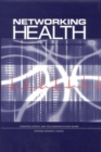 Networking Health : Prescriptions for the Internet - eBook