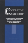 Cooperative Stewardship : Managing the Nation's Multidisciplinary User Facilities for Research with Synchrotron Radiation, Neutrons, and High Magnetic Fields - eBook