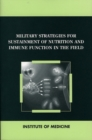 Military Strategies for Sustainment of Nutrition and Immune Function in the Field - eBook