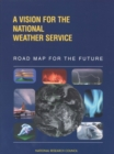 A Vision for the National Weather Service : Road Map for the Future - eBook