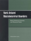 Work-Related Musculoskeletal Disorders : Report, Workshop Summary, and Workshop Papers - eBook