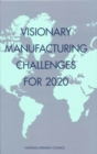 Visionary Manufacturing Challenges for 2020 - eBook