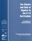 The Nature and Role of Algebra in the K-14 Curriculum : Proceedings of a National Symposium - eBook