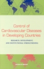 Control of Cardiovascular Diseases in Developing Countries : Research, Development, and Institutional Strengthening - eBook