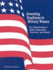 Assessing Readiness in Military Women : The Relationship of Body, Composition, Nutrition, and Health - eBook