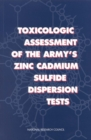 Toxicologic Assessment of the Army's Zinc Cadmium Sulfide Dispersion Tests - eBook