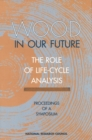 Wood in Our Future: The Role of Life-Cycle Analysis : Proceedings of a Symposium - eBook