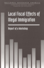 Local Fiscal Effects of Illegal Immigration : Report of a Workshop - eBook