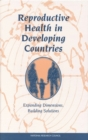 Reproductive Health in Developing Countries : Expanding Dimensions, Building Solutions - eBook