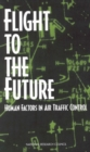 Flight to the Future : Human Factors in Air Traffic Control - eBook