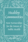 Healthy Communities : New Partnerships for the Future of Public Health - eBook