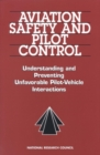 Aviation Safety and Pilot Control : Understanding and Preventing Unfavorable Pilot-Vehicle Interactions - eBook
