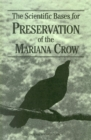 The Scientific Bases for Preservation of the Mariana Crow - eBook