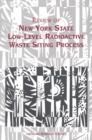 Review of New York State Low-Level Radioactive Waste Siting Process - eBook