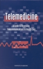 Telemedicine : A Guide to Assessing Telecommunications for Health Care - eBook