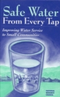 Safe Water From Every Tap : Improving Water Service to Small Communities - eBook