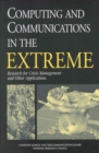 Computing and Communications in the Extreme : Research for Crisis Management and Other Applications - eBook