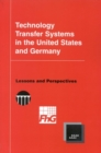 Technology Transfer Systems in the United States and Germany : Lessons and Perspectives - eBook
