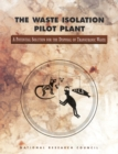 The Waste Isolation Pilot Plant : A Potential Solution for the Disposal of Transuranic Waste - eBook