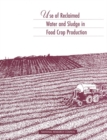 Use of Reclaimed Water and Sludge in Food Crop Production - eBook