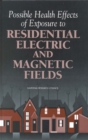 Possible Health Effects of Exposure to Residential Electric and Magnetic Fields - eBook