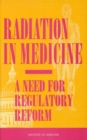 Radiation in Medicine : A Need for Regulatory Reform - eBook