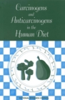 Carcinogens and Anticarcinogens in the Human Diet : A Comparison of Naturally Occurring and Synthetic Substances - eBook