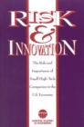 Risk and Innovation : The Role and Importance of Small, High-Tech Companies in the U.S. Economy - eBook
