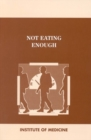 Not Eating Enough : Overcoming Underconsumption of Military Operational Rations - eBook
