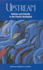 Upstream : Salmon and Society in the Pacific Northwest - eBook
