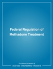 Federal Regulation of Methadone Treatment - eBook